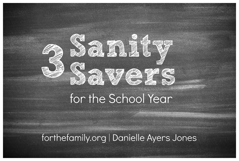 3 Sanity Savers for the School Year