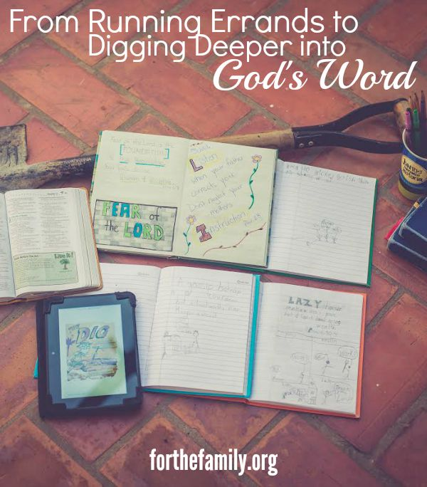 From Running Errands to Digging Deeper into God's Word