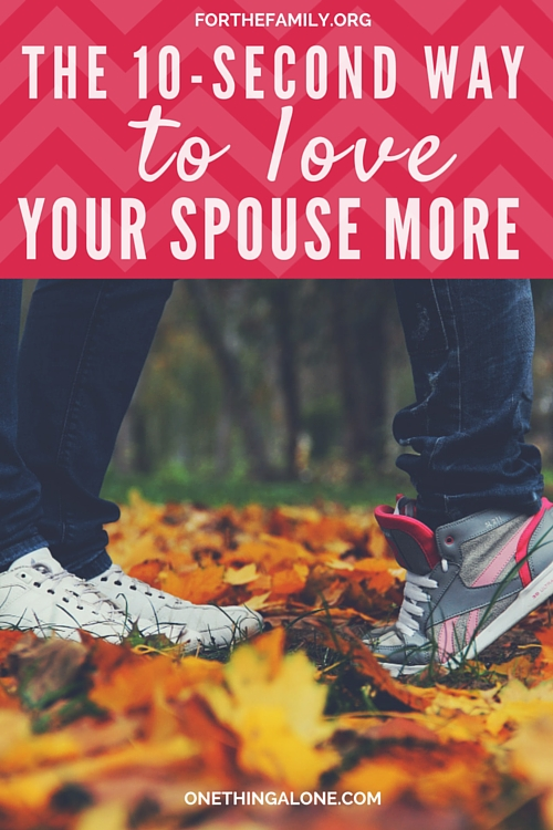 Have 10 seconds? Then you have time to love your spouse! Here's how to show the one you love they mean the world to you in no time at all!
