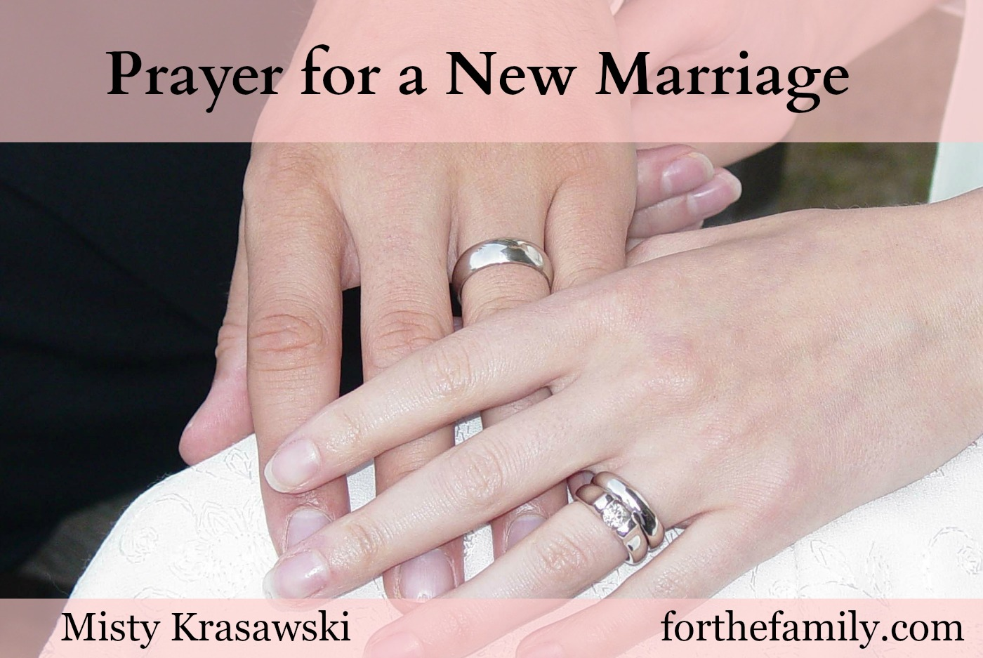 Prayer for a New Marriage - for the family