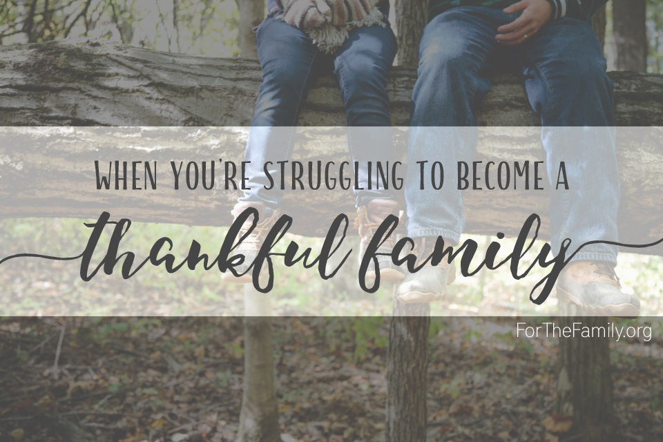 Does it often feel like Thanksgiving comes at a time filled with the most tension? That every emotion and circumstance feels less than warm and fuzzy and that thanks may be impossible to muster? Here's how to become a family rooted in gratitude this holiday, even if you feel anything but.