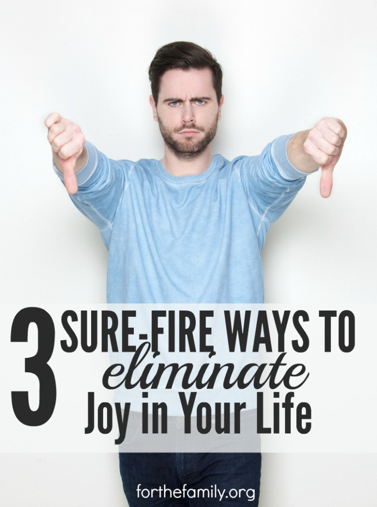 Joy is kind of a big deal. Its something we all desperately crave and yet rarely protect once we have it. Here are three ways you might be eliminating joy from your family life right now and how to kick them to the curb for good.