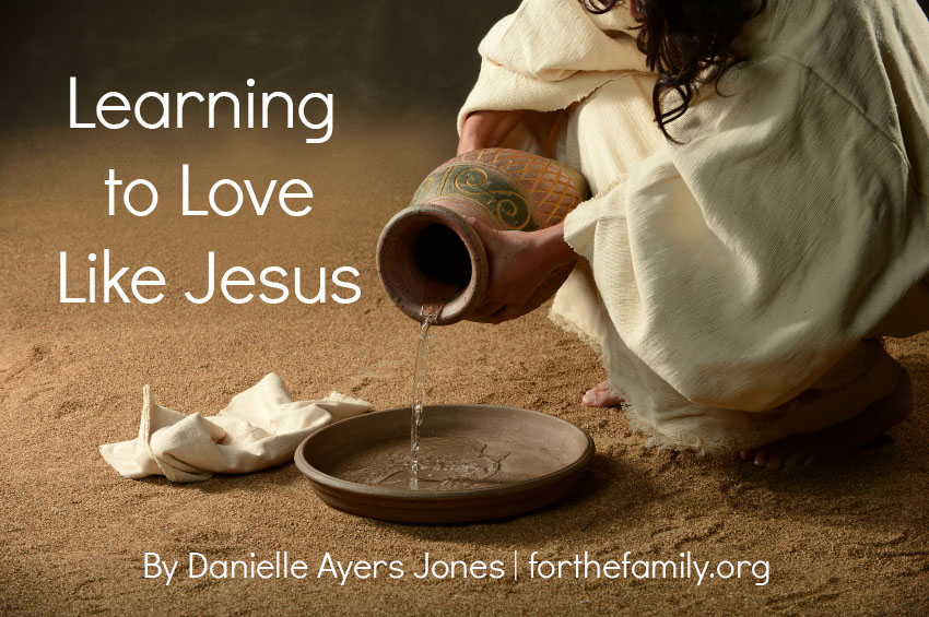 Learning to Love Like Jesus