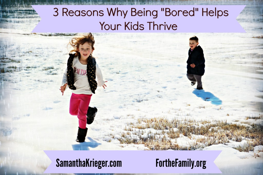 So your kids are bored? In a culture that is rapidly moving and producing, that might seem like a problem that we need to solve, but in fact, boredom in our children is a very very good thing. Here's why and how boredom matters.