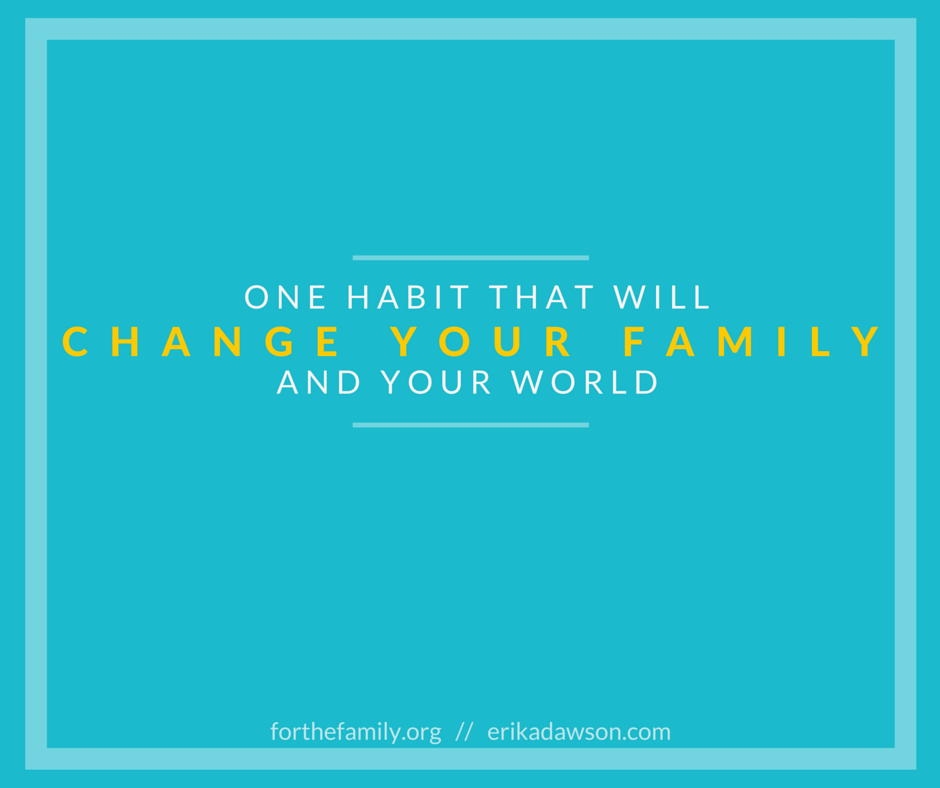 What if we told you that your family has the ability to impact the world for generations? Yes, your family! Don't believe it? One little change in your routine and your home could be the factor that transforms your own hearts and changes the world.