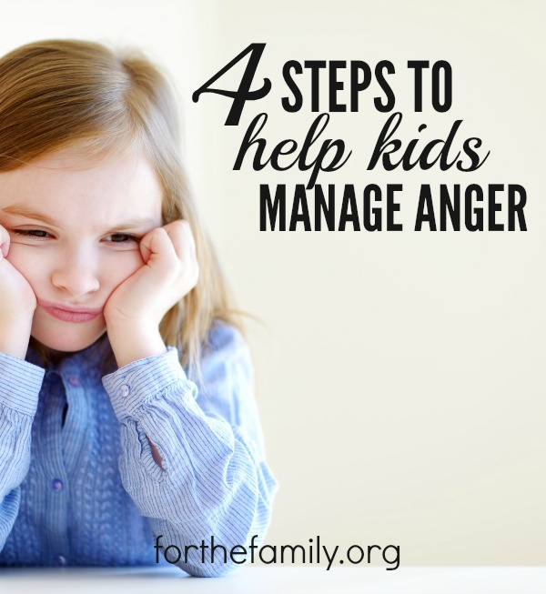 4 Steps to Help Kids Manage Anger