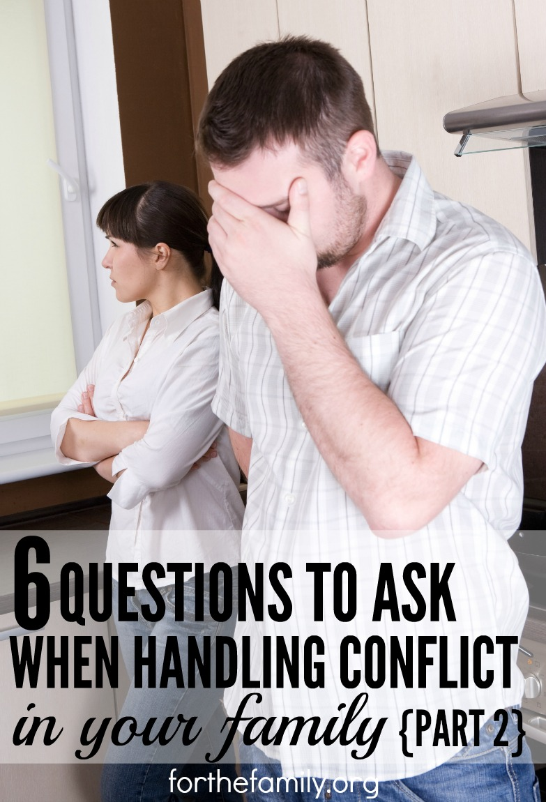 Questions to Ask When Handling Conflict in Your Family {Part 2}