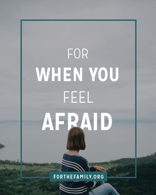 For When You Feel Afraid