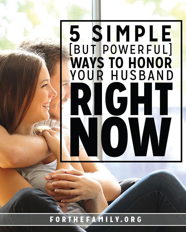 5 Simple {but powerful} Ways to Honor Your Husband Right Now