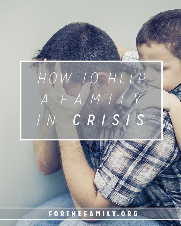 Do you know a family in crises? We've all been there and we've all seen others struggle. Many of us, however, are unsure of how to help, what to do, and how to respond to another's pain. Here's how your family can help one that's hurting.