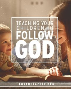 Teaching Your Children to Follow God