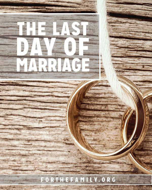 Your marriage will end. Do you live with the end in mind? Its important to remember that our faithfulness today, will be displayed in our last days. Here's how looking toward the end can help today flourish...