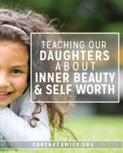 Teaching Our Daughters About Inner Beauty & Self Worth
