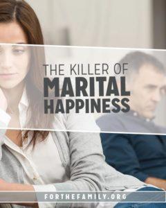 The Killer of Marital Happiness
