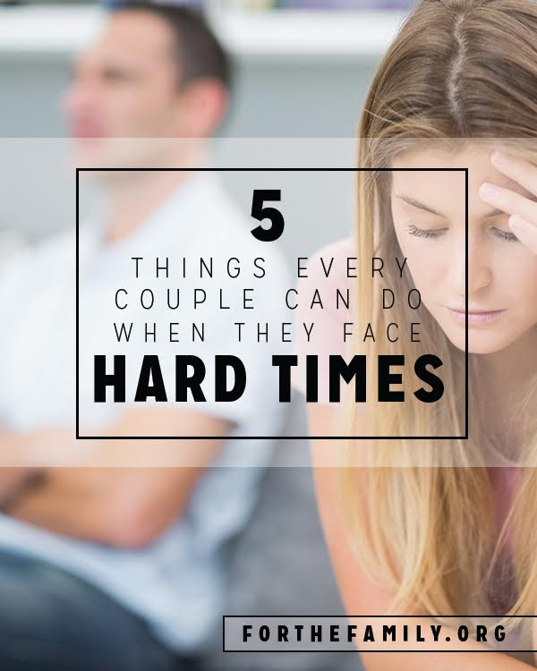 5 Things Every Couple Can Do When They Face Hard Times