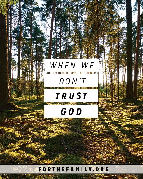 When We Don't Trust God…