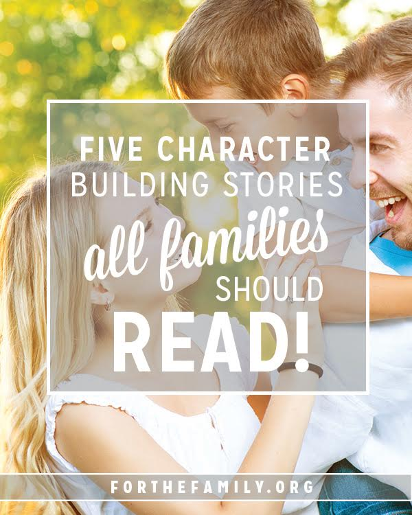 5 Character-Building Stories all Families should Read