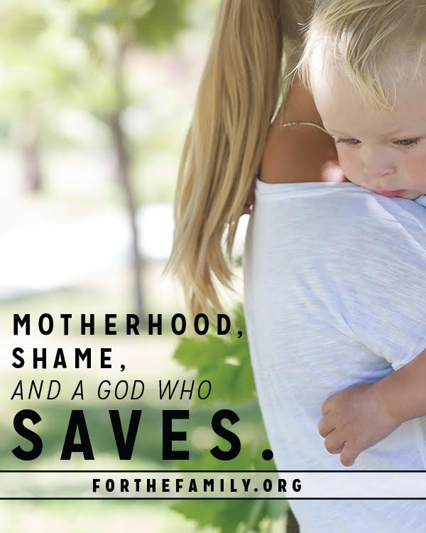 Motherhood, Shame, and a God Who Saves