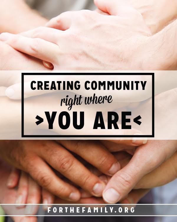 Are you desperate for connection, community and just plain ol' friends? Maybe it is time to take that leap of faith and create community right where you are....