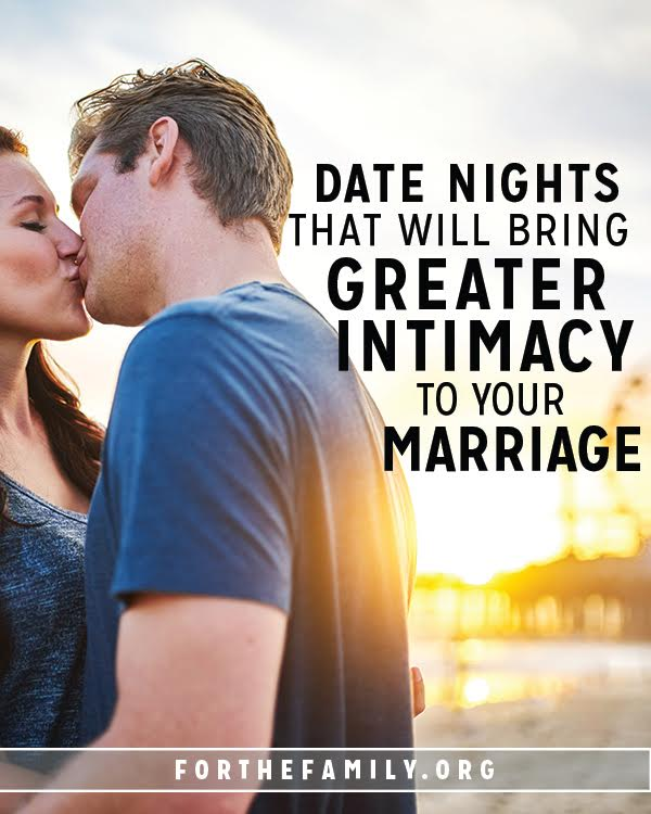 Date Nights That Will Bring Greater Intimacy To Your Marriage