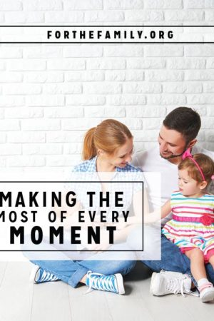 Making the Most of Every Moment