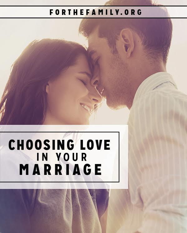 Love in marriage doesn't just happen. Surprised? It's an element of our relationships that must be chosen, again and again each day. Are you choosing love? Here's how to begin!