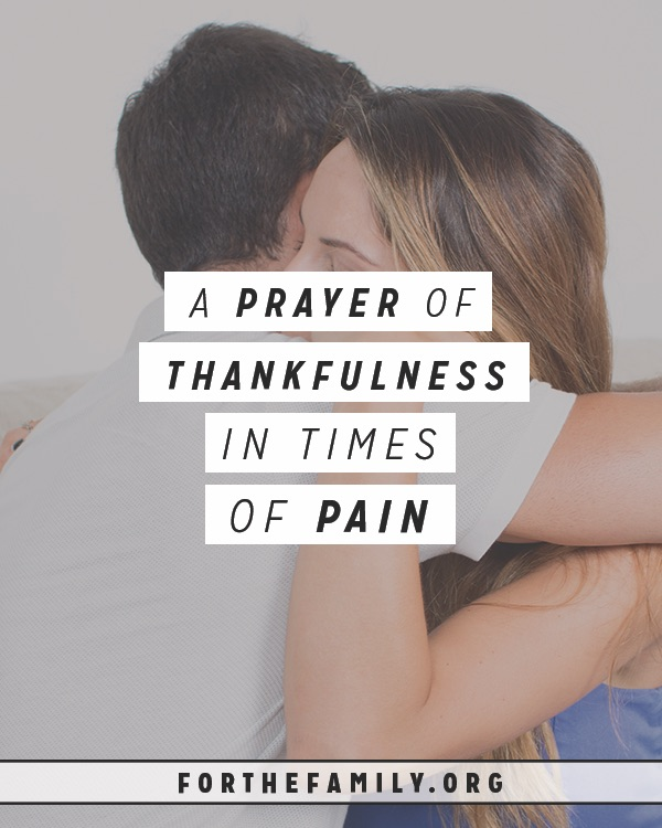 A Prayer for Thankfulness in Times of Pain - for the family