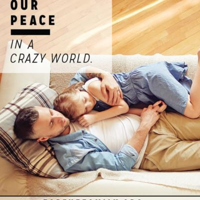 Keeping our Peace in a Crazy World
