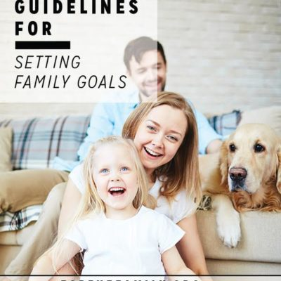 Three Guidelines for Setting Family Goals