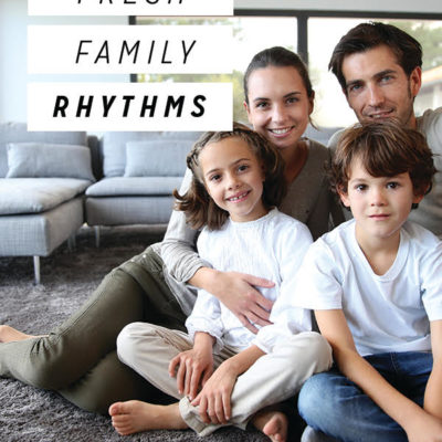 Fresh Family Rhythms
