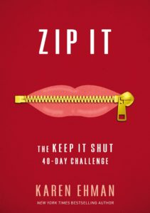 NEW from New York Times bestselling author Karen Ehman: Zip IT! a 40 day challenge to help you watch your words!