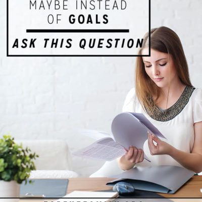 Maybe instead of goals, ask this question