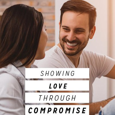 Showing Love Through Compromise