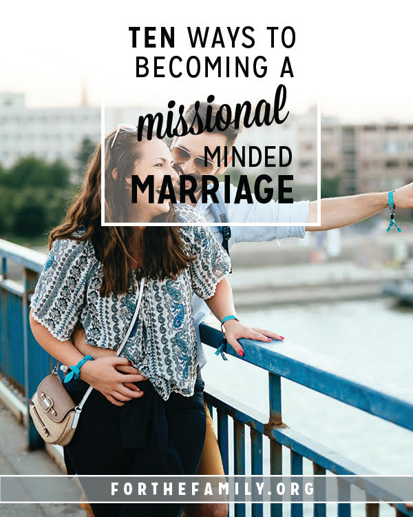 What does it look like to have a marriage that is outwardly focused, one that is missional? Beyond bonding you and your spouse, and serving others, it might also be more simple than you'd imagine!