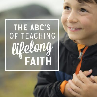 The ABC's of Teaching Lifelong Faith