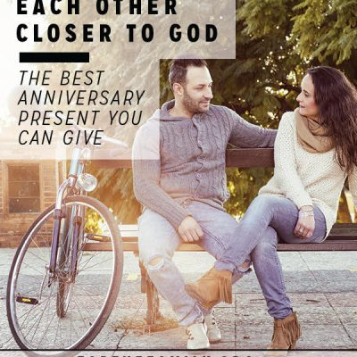 Getting Each Other Closer to God {the best anniversary present you can give}