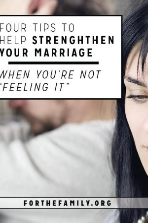 """4 Tips to Help Strengthen Your Marriage When You're Not """"Feeling It"""
