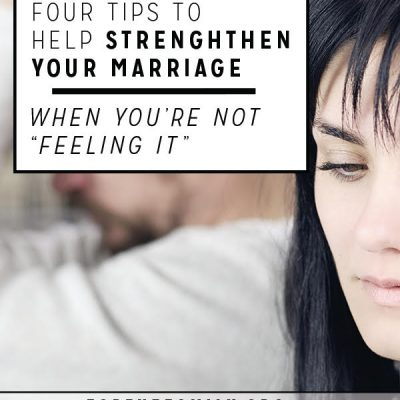 "4 Tips to Help Strengthen Your Marriage When You're Not ""Feeling It"