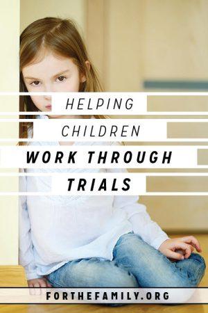 Helping Children Work Through Trials