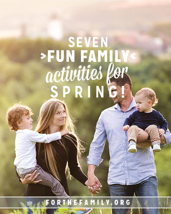 Spring is in the air! It's time to get outside and enjoy life as a family. Learn how to experience fresh renewal together and have some fun this season!