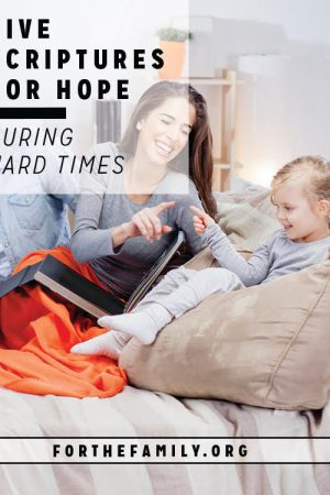 5 Scriptures for Hope During Hard Times