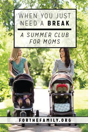 When You Just Need a Break {a summer club for moms}