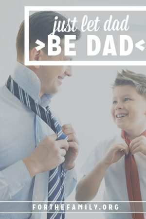 Just Let Dad Be Dad