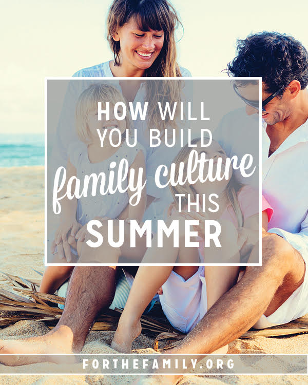 What makes summer different than any other time of year in your home? This season is full of potential and opportunities to make memories that impact your family culture. Dive in to these 4 tips to have a meaningful season in the sun!