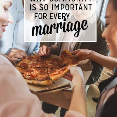 Why Community is So Important for Every Marriage