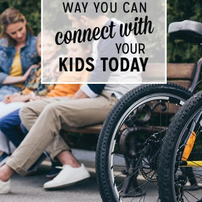 One simple way you can connect with your kids TODAY