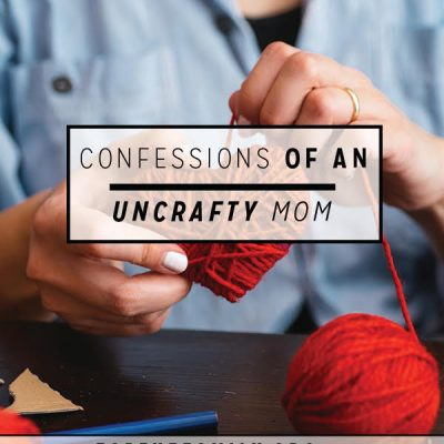 Confessions of an Uncrafty Mom