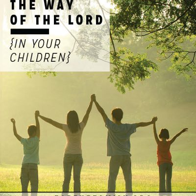 Prepare the Way of The Lord … In Your Children