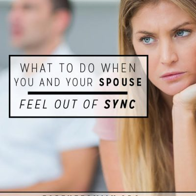 What to Do When You and Your Spouse Feel Out of Sync