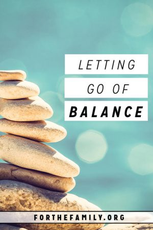 Letting Go of Balance